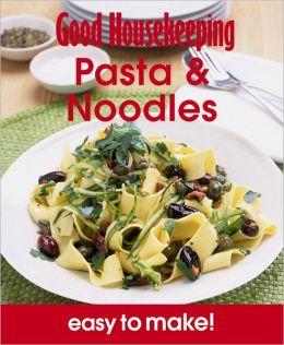 Pasta & Noodles: Over 100 Triple-Tested Recipes.