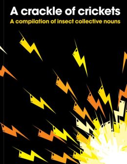 A Crackle of Crickets: A Compilation of Insect Collective Nouns