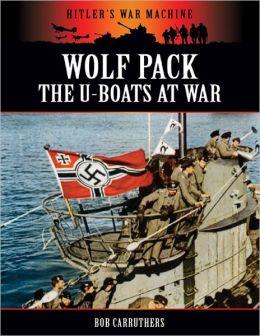 Hitler's War Machine: Wolf Pack - The U-boats at War