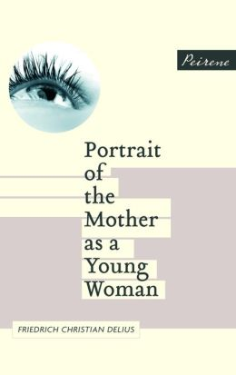 Portrait of the Mother as a Young Woman