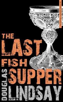 The Last Fish Supper: A Barney Thomson Novel