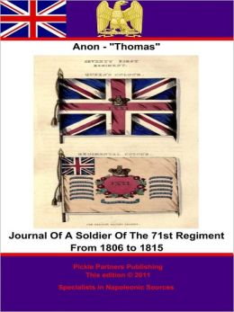 Journal Of A Soldier Of The 71st Regiment From 1806 to 1815