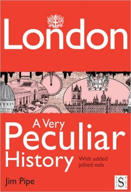 London, A Very Peculiar History
