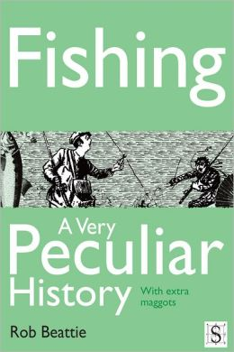 Fishing, A Very Peculiar History