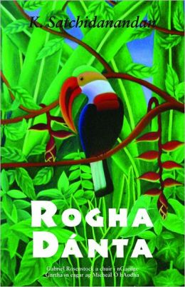 K. Satchidanandan: Rogha Dánta: Selected Poems in Irish