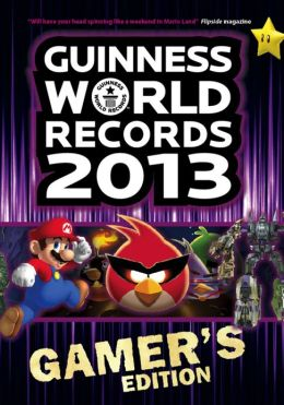 Guinness World Records 2013 Gamers Edition: Full Color eBook (PagePerfect NOOK Book)