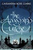 Book Cover Image. Title: The Assassin's Curse, Author: Cassandra Rose Clarke