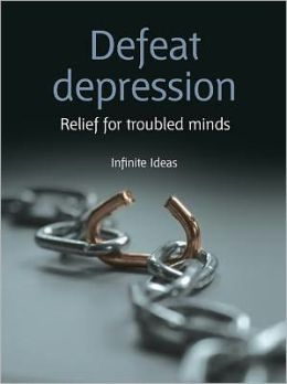 Defeat depression: Relief for troubled minds