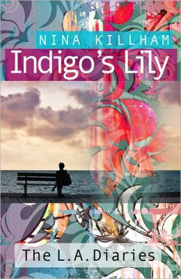 Indigo's Lily: The L.A. Diaries