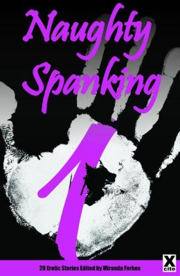 Naughty Spanking One: 20 Erotic Stories