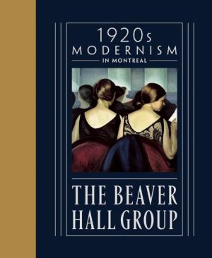 The Beaver Hall Group: 1920s Modernity