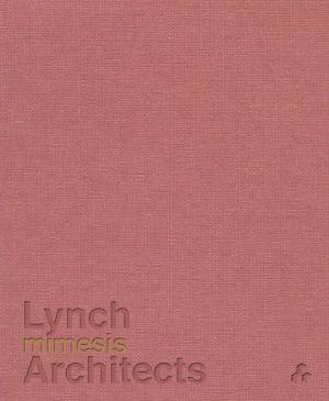 Mimesis: Lynch Architects