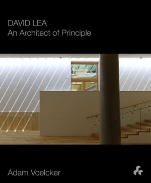 David Lea: An Architect of Principle