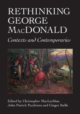Rethinking George MacDonald: Contexts and Contemporaries