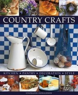 Country Crafts: Kitchen - Pantry - Decoration - Style