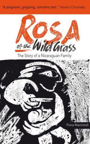 Rosa of the Wild Grass: From Inside Nicaragua
