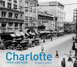 Charlotte: Then and Now Brandon Lunsford