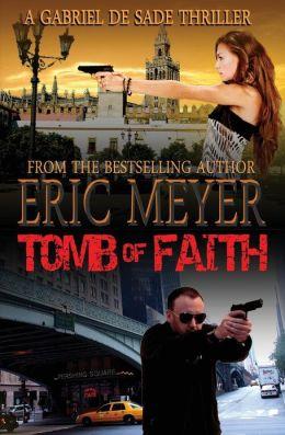 Tomb of Faith (a Gabriel de Sade Thriller, Book 4)