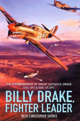 Billy Drake, Fighter Leader: The Autobiography of Group Captain B. Drake DSO