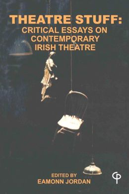 Theatre Stuff: Critical Essays on Contemporary Irish Theatre
