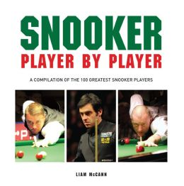Snooker Player by Player: A compilation of the 100 greatest snooker players
