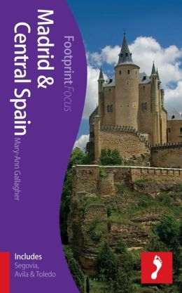 Madrid & Central Spain Focus Guide: Includes Segovia, Avila & Toledo