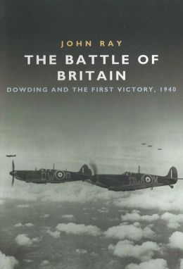 The Battle of Britain: Dowding and the First Victory