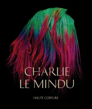 Haute Coiffure: Charlie Le Mindu