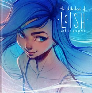 The Sketchbook of Loish: Art in progress