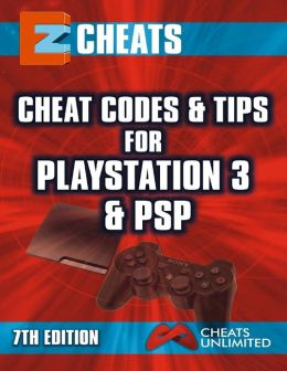EZ Cheats, Cheat Codes and Tips for Playstation 3 and PSP, 7th Edition
