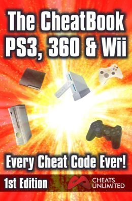 The CheatBook PS3, 360 & Wii: Every Cheat Code Ever! 1st Edition