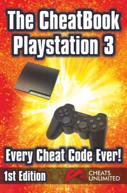 The CheatBook PS3: Every Cheat Code Ever! 1st Edition