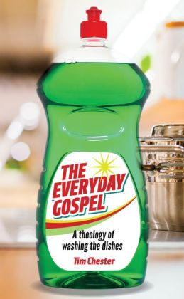 The Everyday Gospel: A theology of washing the dishes