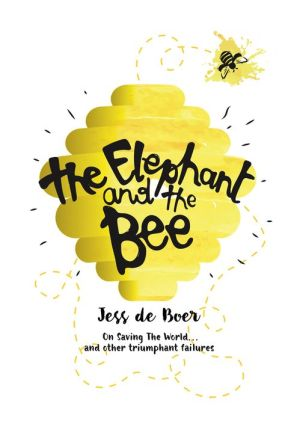 The Elephant and the Bees: Jess De Boer