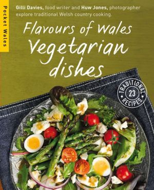 Flavours of Wales: Vegetarian Dishes