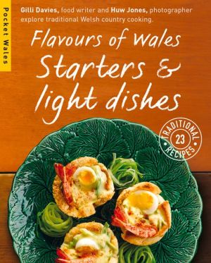 Flavours of Wales: Starters and Light Dishes