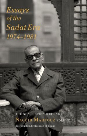 Essays of the Sadat Era: The Non-fiction Writing of Naguib Mahfouz: Volume II