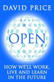 Book Cover Image. Title: OPEN:  How we'll work, live and learn in the future, Author: David Price