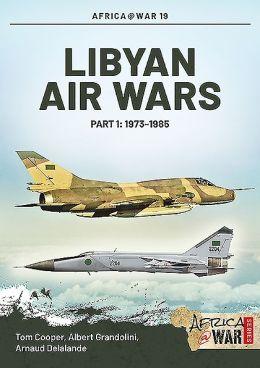 Libyan Air Wars: Part 1: 1973-1985