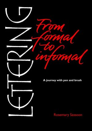 Lettering From Formal to Informal: A Journey with Pen and Brush