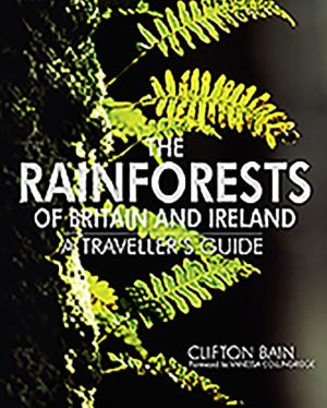 The Rainforests of Britain and Ireland: A Traveller's Guide