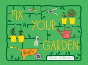 Fix Your Garden: Get Your Outdoor Space Blooming in No Time at All
