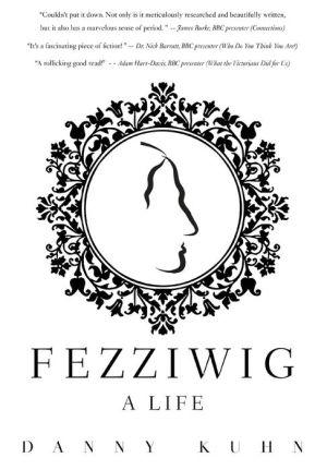 Fezziwig: A Life