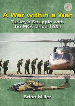 A War Within A War: Turkey's Stuggle With the PKK since 1984