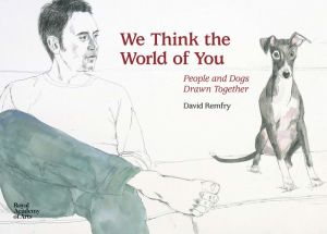 We Think the World of You: David Remfry's Dogs