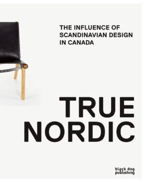 True Nordic: The Influence of Scandinavian Design in Canada