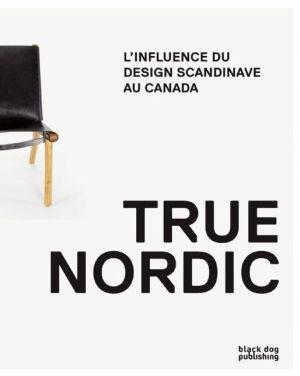 True Nordic: l'influence du Design Scandinave au Canada