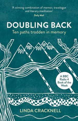 Doubling Back: Ten Paths Trodden in Memory
