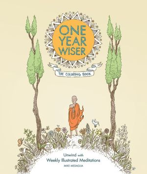 One Year Wiser: The Coloring Book: Unwind with Weekly Illustrated Meditations