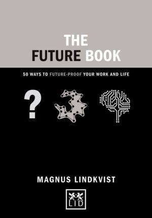 The Future Book: 50 Ways to Future-Proof Your Work and Life
